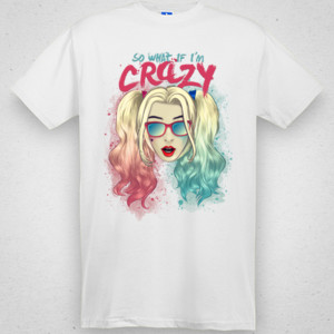 So what if I´m CRAZY