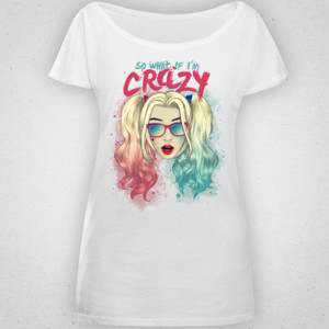 Sowhat if I´m CRAZY